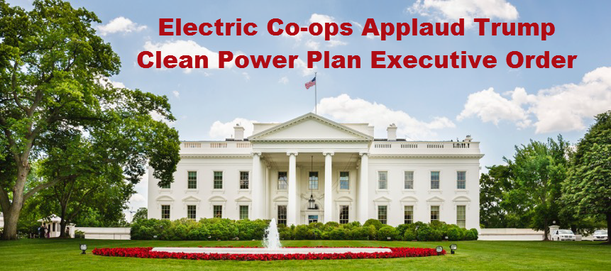 Electric Co-ops Applaud Trump Clean Power Plan Executive Order